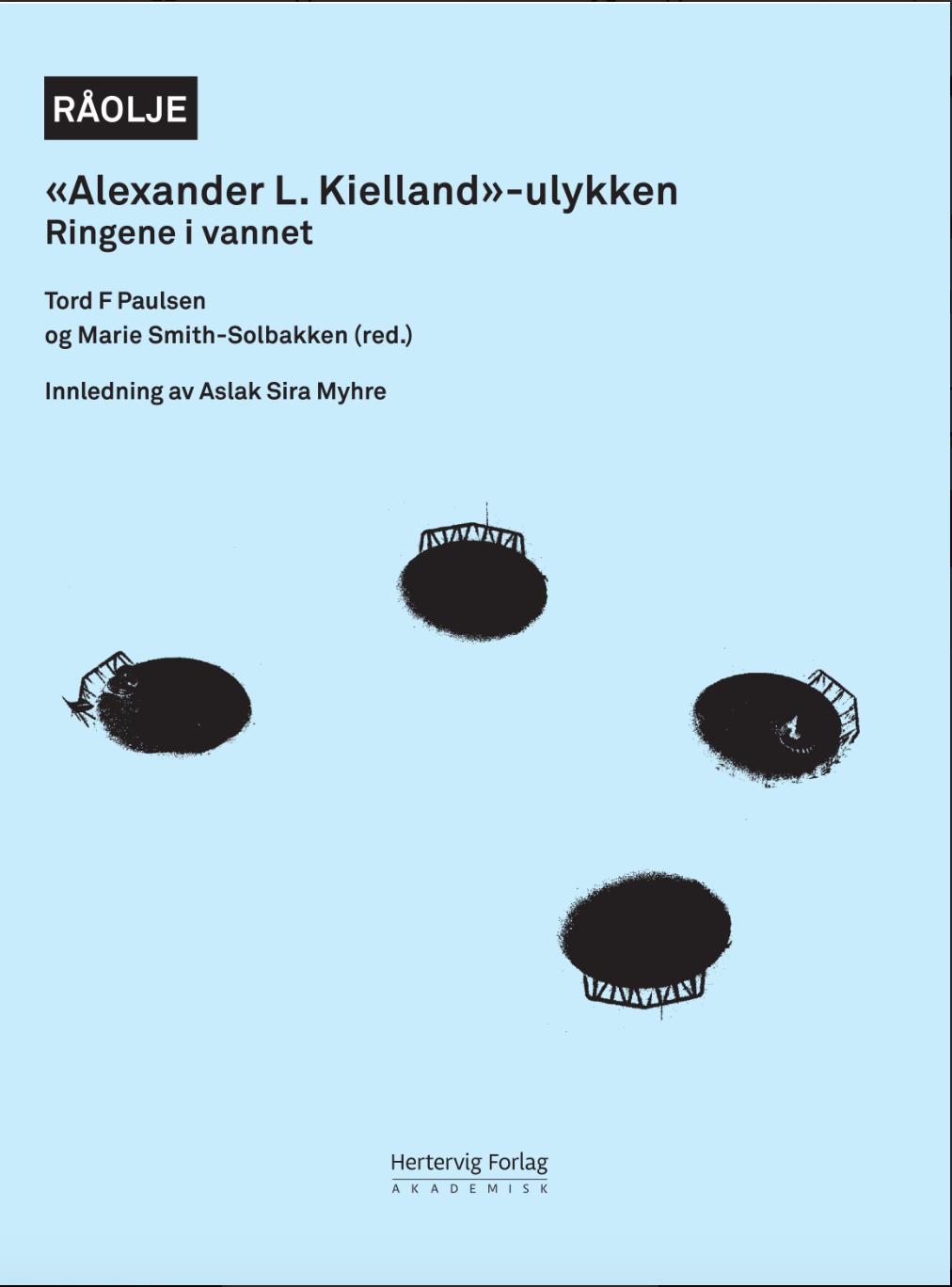 """I 2014 ga SAFE støtte til RÅOLJE-prosjektet som resulterte i to bøker: """"Hendelsen, etterspillet, hemmelighetene"""" (2016) og """"Ringene i vannet"""" (2017). """"Ringene i vannet"""" ble kåret til """"Hele Rogaland leser"""" og kommer i ny versjon til høsten. Boka vil da hete """"Plattformen som ikke kunne velte""""."""